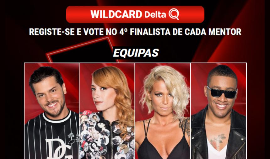 WildCard Delta Q: o 4.º finalista de cada mentor é escolhido... por ti!